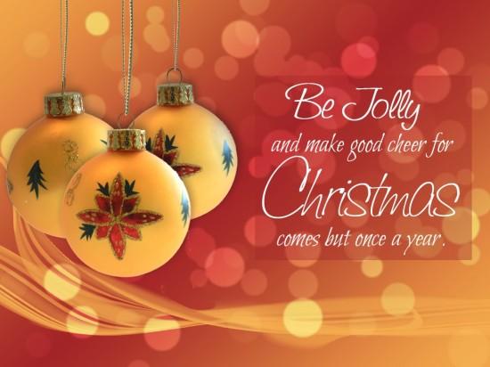 Be Jolly and make good cheer for Christmas
