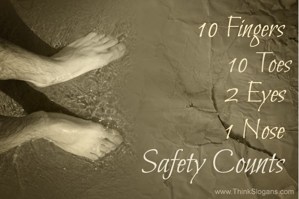 10 fingers, 10 toes 2 eyes 1 nose...safety counts